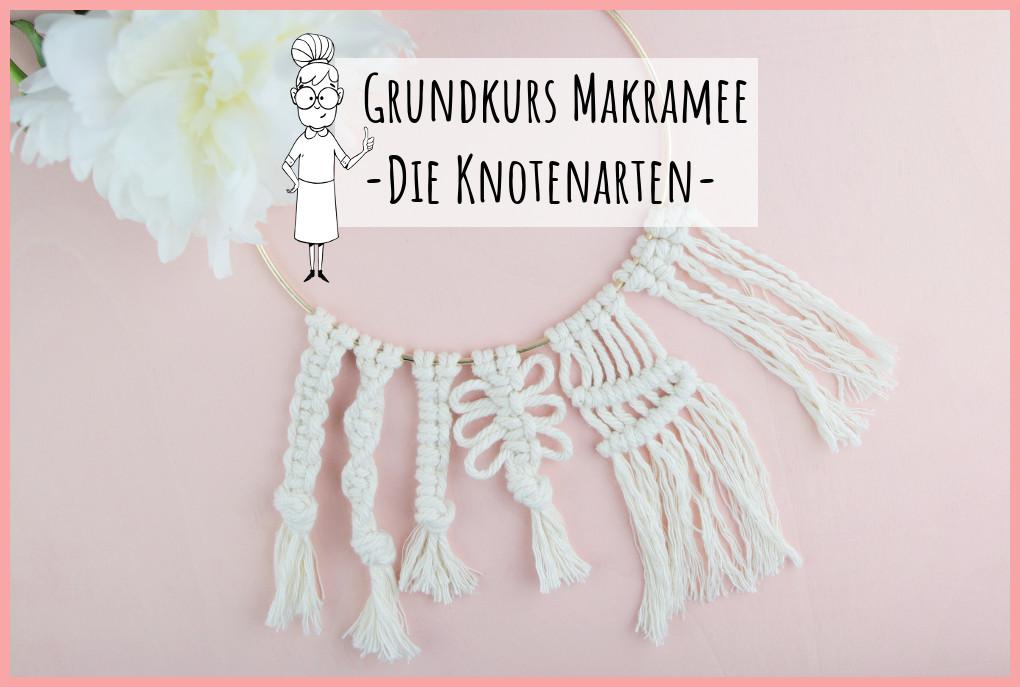 Grundkurs Makramee von frau friemel - die Knotenarten