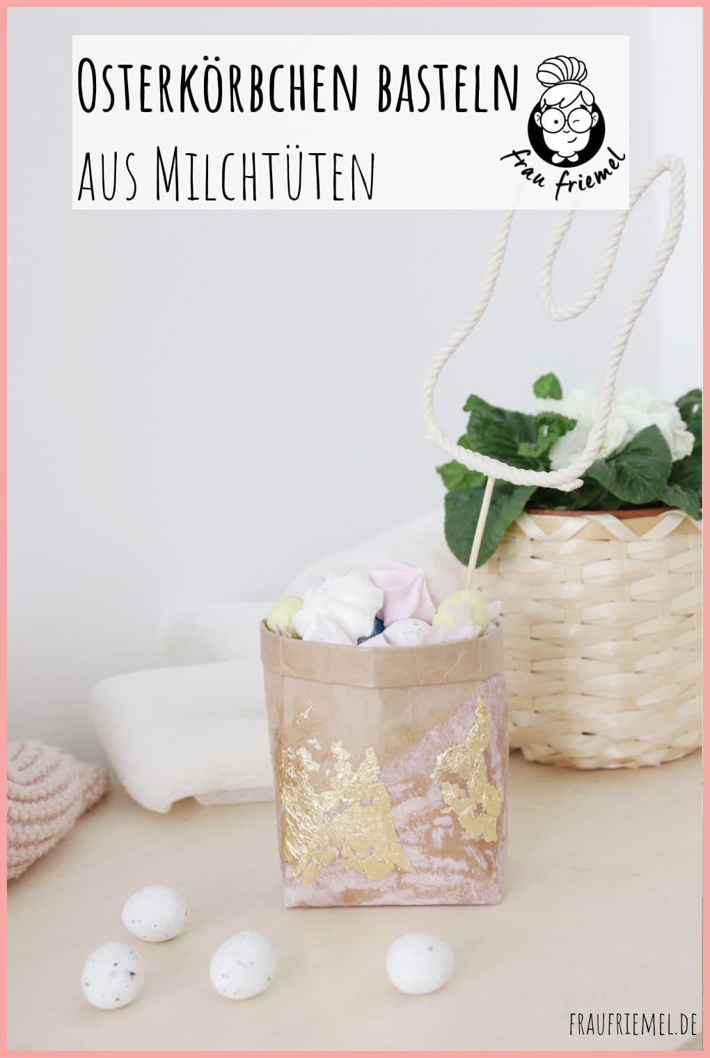 Osterkörbchen basteln aus Milchtüten mit frau friemel auf Pinterest merken